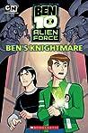 Ben's Knightmare (Ben 10: Alien Force, #1)