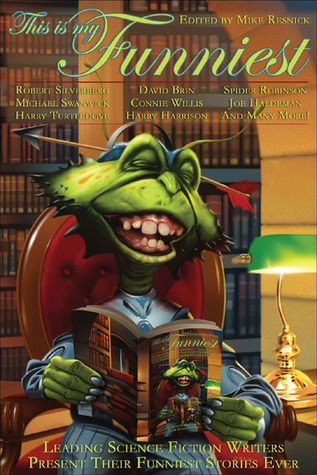 This Is My Funniest: Leading Science Fiction Writers Present Their Funniest Stories Ever