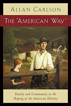 The American Way: Family and Community in the Shaping of the American Identity