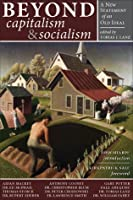 Beyond Capitalism  Socialism: A New Statement of an Old Ideal
