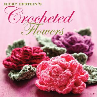 Nicky Epstein's Crocheted Flowers