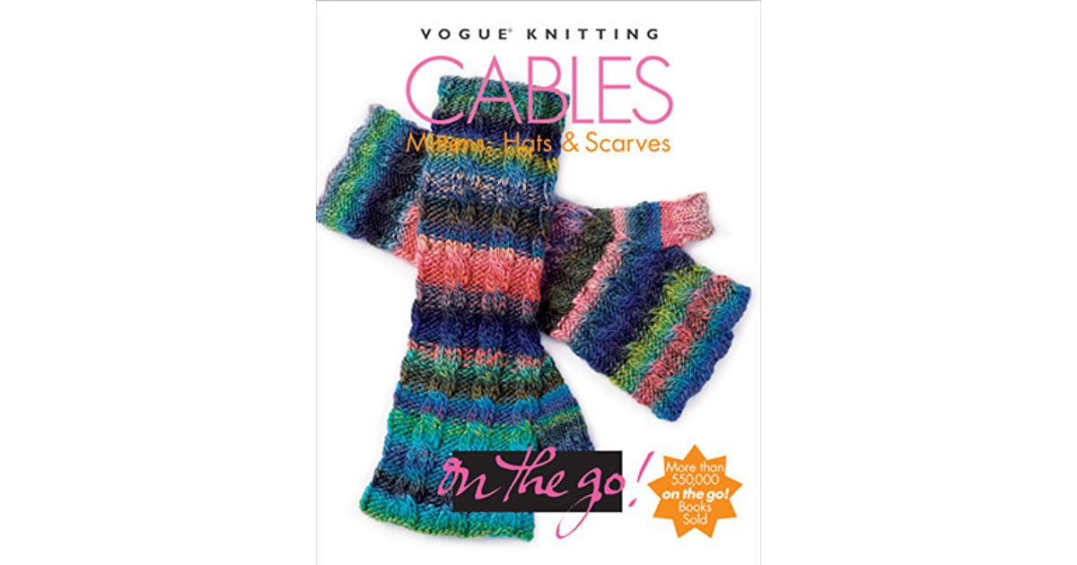 Vogue Knitting On The Go Cables Mittens Hats Scarves By Trisha