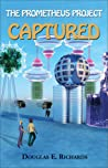 Captured (The Prometheus Project, #2)