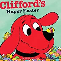 Clifford's Happy Easter (Classic Storybook)