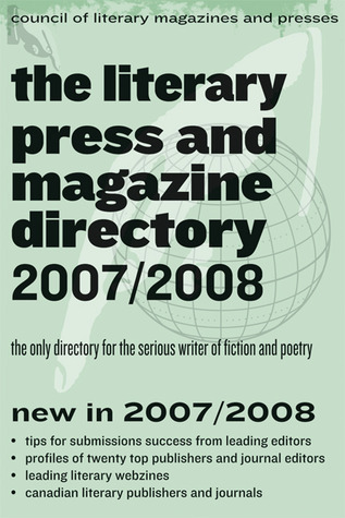 The Literary Press and Magazine Directory 2007/2008: The Only Directory for the Serious Writer of Fiction and Poetry