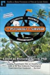 The Psychology of Survivor: Leading Psychologists Take an Unauthorized Look at the Most Elaborate Psychological Experiment Ever Conducted . . . Survivor!