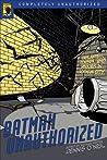 Batman Unauthorized: Vigilantes, Jokers, and Heroes in Gotham City (Smart Pop Series) audiobook download free