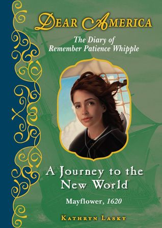 A Journey To The New World: The Diary of Remember Patience Whipple (Dear America)