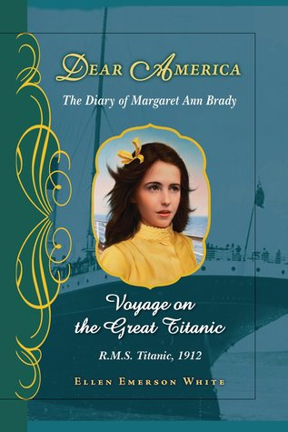 Voyage on the Great Titanic: The Diary of Margaret Ann Brady (Dear America)