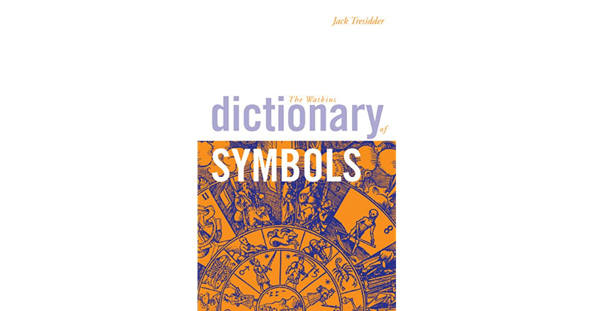 The Watkins Dictionary Of Symbols By Jack Tresidder