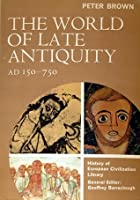 The World of Late Antiquity, AD 150-750