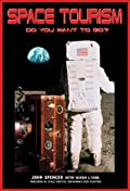 Space Tourism: Do You Want to Go?: Apogee Books Space Series 49