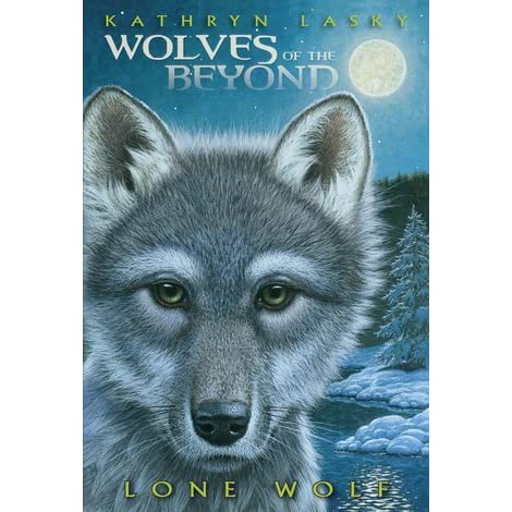 Lone Wolf (Wolves of the Beyond, #1) by Kathryn Lasky