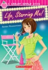 Life, Starring Me! (Candy Apple #18)