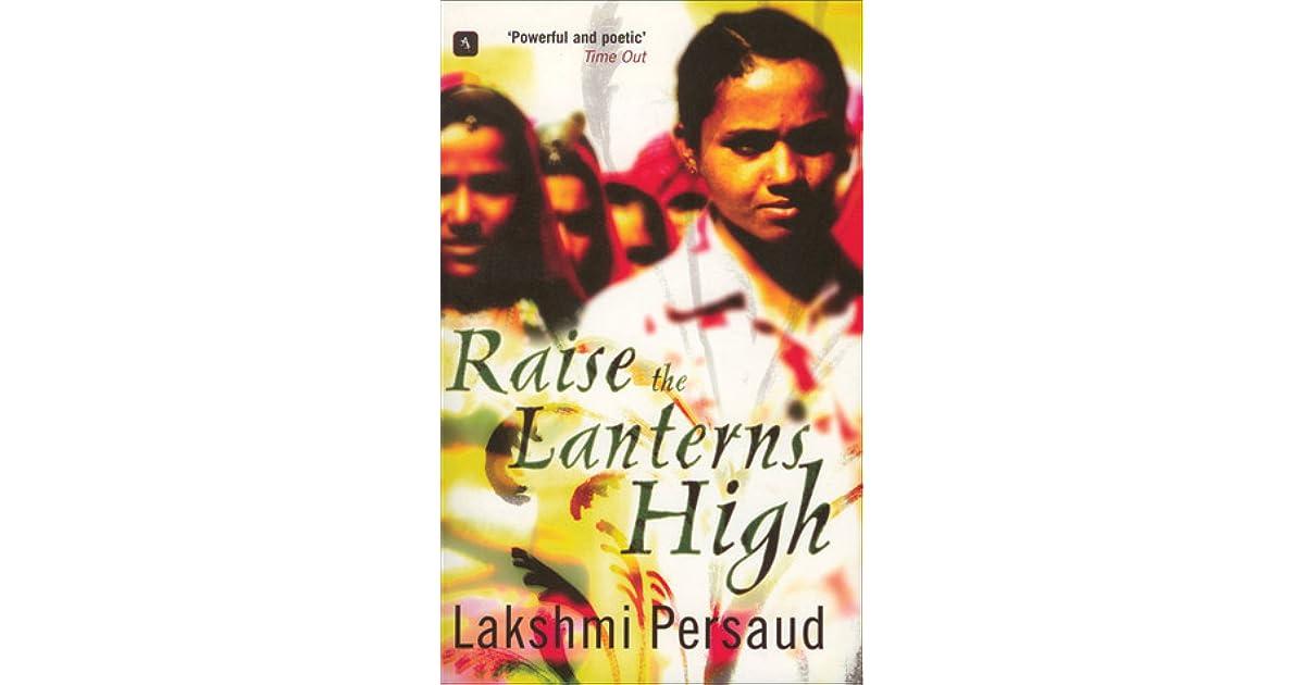 Raise The Lanterns High By Lakshmi Persaud