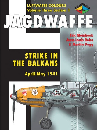 Jagdwaffe: Strike in the Balkans: April-May 1941