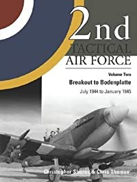 2nd Tactical Air Force, Vol. 2: Breakout to Bodenplatte (July 1944 to January 1945)