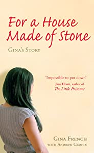 For a House Made of Stone: Gina's Story