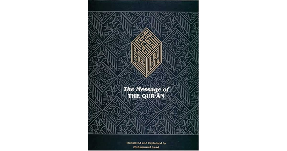 The Message of the Qur'an by Muhammad Asad