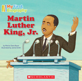 Martin Luther King, Jr. (My First Biography)