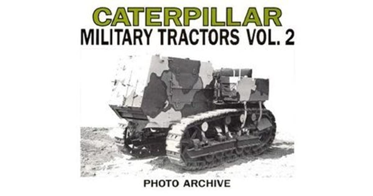 Caterpillar Military Tractors Vol  2: Workpower on the Side