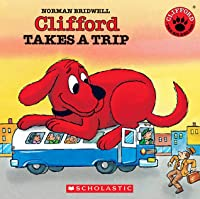 Clifford Takes A Trip (Clifford the Big Red Dog)
