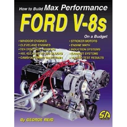 How to Build Max Performance Ford V-8s on a Budget by George
