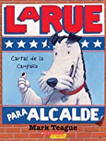 Letters from the Campaign Trail: LaRue for Mayor (Spanish Edition)