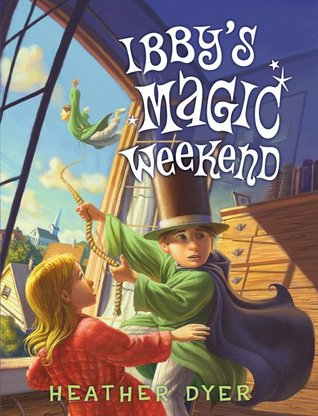 Ibby's Magic Weekend Heather Dyer