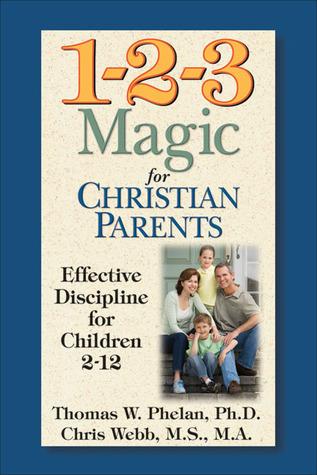 1-2-3 Magic for Christian Parents: Effective Discipline for Children 2-12