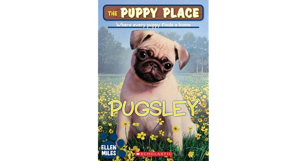 Pugsley The Puppy Place 9 By Ellen Miles