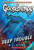 Deep Trouble (Classic Goosebumps, #2) (Goosebumps, #19)