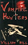The Vampire Hunters by William Hill