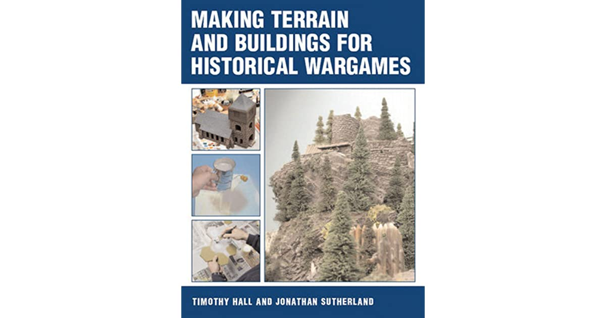 Making Terrain and Buildings for Historical Wargames by