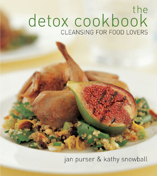 Jan Purser Kathy Snowball The Detox Cookbook