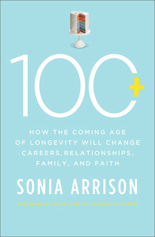 100 Plus How the Coming Age of