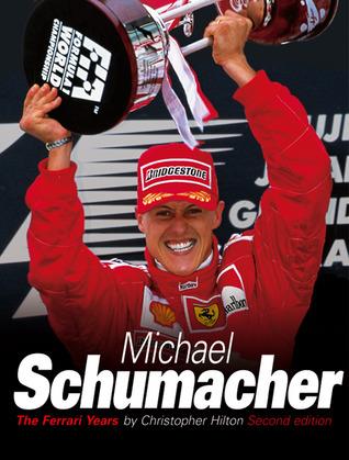 Michael Schumacher S Ferrari Years By Christopher Hilton