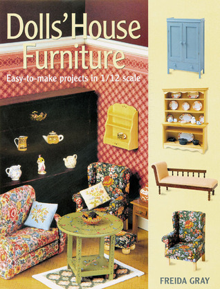 Dolls' House Furniture: Easy-to-Make Projects in 1/12 Scale