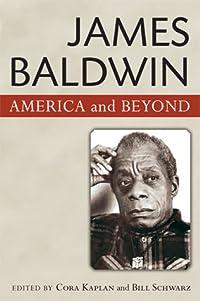 James Baldwin: America and Beyond