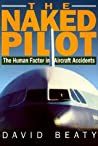 Naked Pilot: The Human Factor in Aircraft Accidents