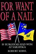 For Want of a Nail: If Burgoyne had won at Saratoga