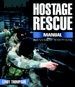 Hostage Rescue Manual Tactics Of The Counter Terrorist