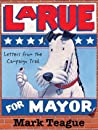 LaRue for Mayor: Letters from the Campaign