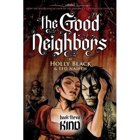 Kind The Good Neighbors 3 By Holly Black