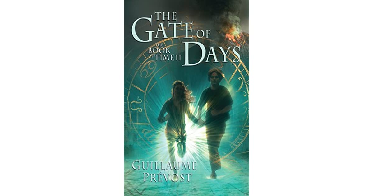 Gate Of Days (The Book Of Time #2) by Guillaume Prévost
