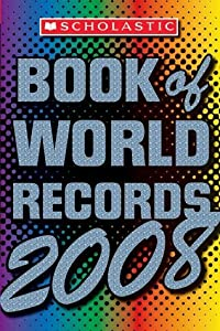 Scholastic Book Of World Records 2008