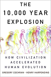 The 10,000 Year Explosion: How Civilization Accelerated Human Evolution