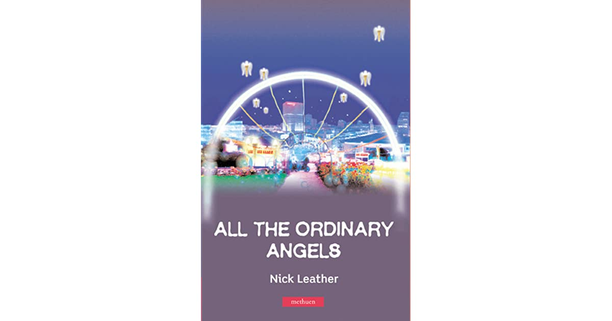 All The Ordinary Angels By Nick Leather
