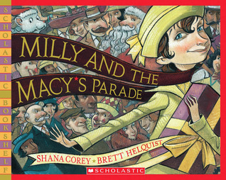 Mini Swoon Milly & the Macy's Parade by Shana Corey