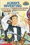 Always Inventing: The True Story Of Thomas Alva Edison
